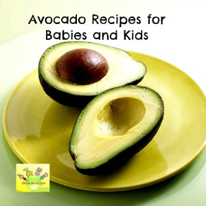 Avocado Recipes for Babies, Toddlers, Kids