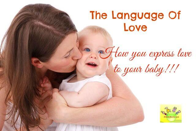 Language of Love: How you express love to your baby!