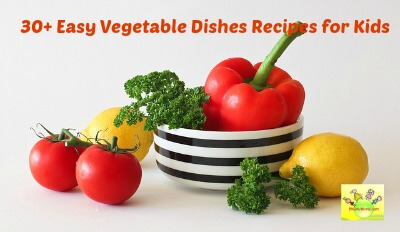 30+ vegetable dishes recipes for kids