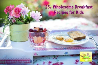 35 breakfast recipes for toddlers,kids and adults