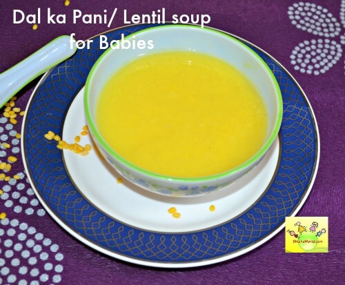 Dal ka pani/ lentil soup for infants