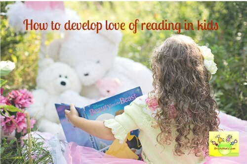 How to develop love of reading in kids