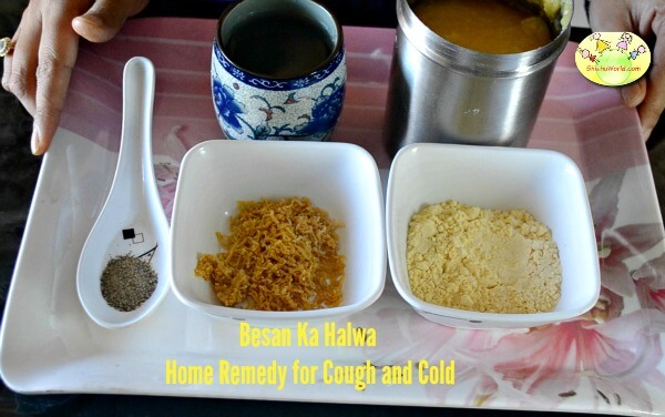 Besan Halwa, Home remedy for Cough and Cold