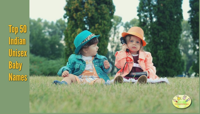 Top 50 Indian Unisex Baby Names for baby boys and girls