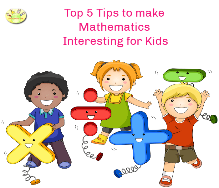 Top 5 Tips to make Mathematics Interesting for Kids