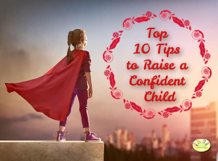 Top 10 Tips to Raise a Confident Child