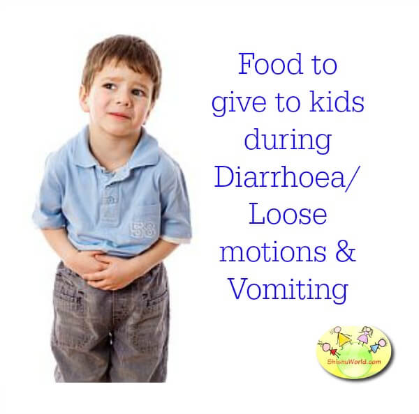 Food to give to baby,toddler during Diarrhoea/ Loose motions & Vomiting