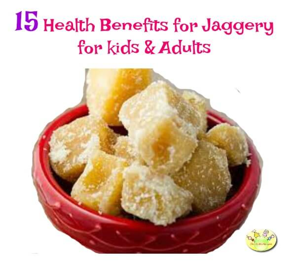 Top 15 benefits of Jaggery/ Gur for babies, kids and adults