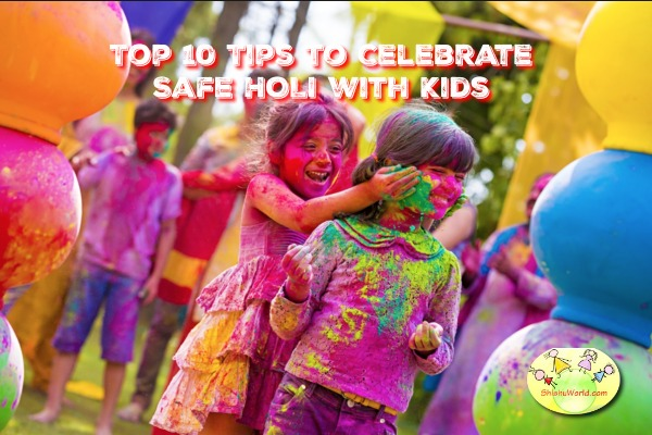 Top 10 tips for celebrating safe Holi with kids