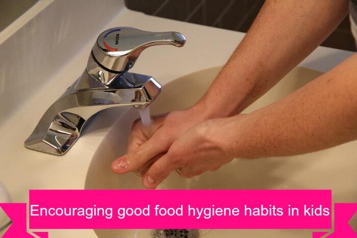 Encourage good food hygiene in kids
